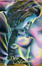 Désir enfoui T1: Aime-moi《L.S》 by Queeny-Sunshine
