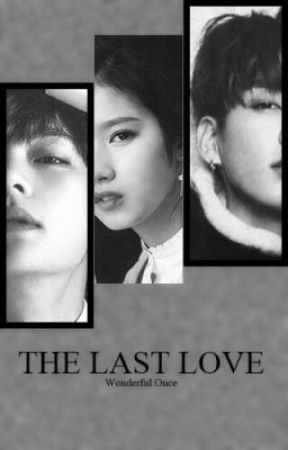 The Last Love by wonderful_once