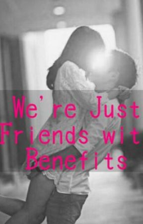 Just friends with benefits or more