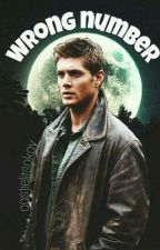 wrong number • dean winchester by Castielitsokay