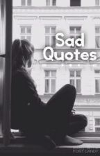 Sad Quotes by samm_thats_me_