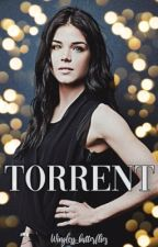 Torrent [on hold] by wingless_butterflies