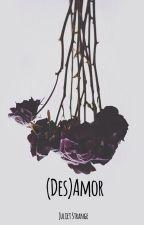 (Des)Amor by juliet_strange