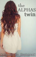 The Alphas Twin by XxFallingApartxX