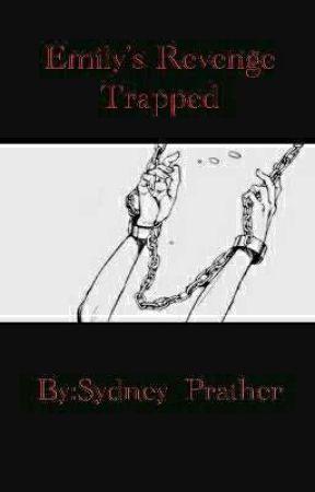 Emily's Revenge  by Sydney_Prather