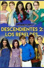 Descendientes 2:Los Rebeldes by saraitwins123