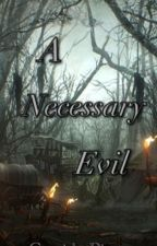 A Necessary Evil by RayvenVK