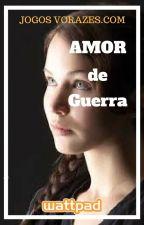 Amor de Guerra by JogosVorazes_com