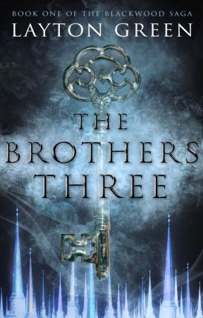 The Brothers Three - Book I of the Blackwood Saga by CloakedTraveler