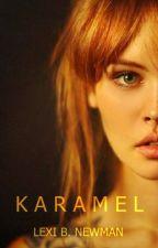 Karamel by lexinewman20
