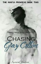 Chasing Gray Collins by AuroraCelestine