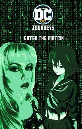 Infinite DC Journeys: Enter The Matrix by DisneyWriter2015