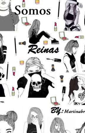 Somos Reinas by martinabrisa15