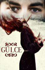 GÜLCE by grimantolu