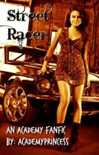 Street Racer (On Hold) by AcademyPrincess