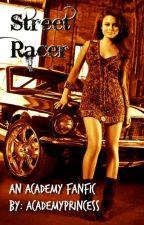 Street Racer (Thursday Updates) by AcademyPrincess