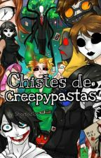Chistes de Creepypastas  by Short-Idiot