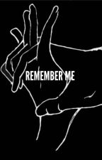 Remember Me •GD• by cuddlydolans