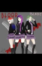 Blood Blade X- anime story volume 1(editing) by BangtanMeAnytime