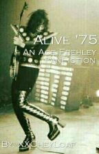 Alive '77: An Ace Frehley Fanfiction by GloryAndBella