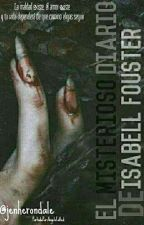 El misterioso diario de Isabell Fouster. by JenHerondale