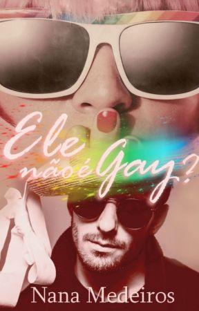 Ele não é Gay? by NanaMedeiros