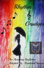 Rhythm & Grudges (Completed) by AcademyPrincess