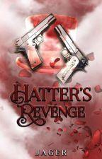 Hatter's Revenge by Jagermeanshunter
