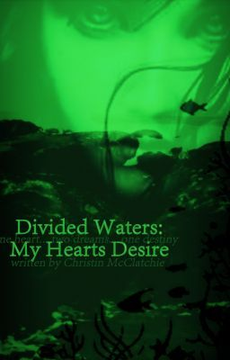 Divided Waters: My Hearts Desire