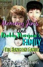 Mommy Jin's and Daddy Namjoon's Family -The Bangtan Family by thecupcakecuteness