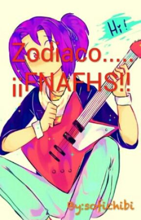 Zodiaco...¡¡¡FNAFHS!!! Bv by sofichibi