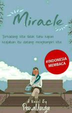 Miracle (COMPLETED) by PenaUnguID
