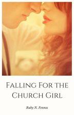Falling For The Church Girl by GingerFandomNerd13