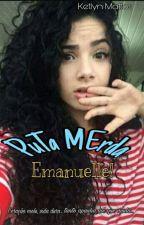 PuTa MErda Emanuelle! by mattosketlyn