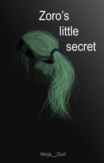 Zoro's little secret (Zoro x Reader) - Ninja__Gurl - Wattpad