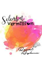 Selembut Vermillion [COMPLETED] by Aylenasensei