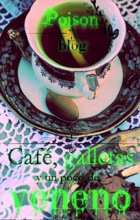 Café, galletas y un poco de veneno -blog- by LadyArsenix