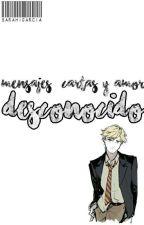 ©Mensajes, Cartas y Amor: DESCONOCIDO by SaraGarciaOwO