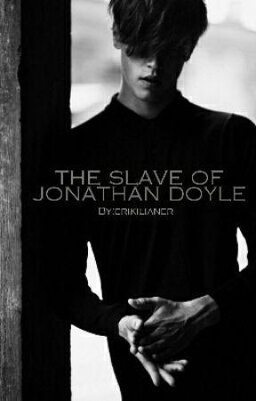 The Slave Of Jonathan Doyle by erikilianer
