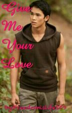 Give Me Your Love (Seth Clearwater Love Story) by Freedomislife109