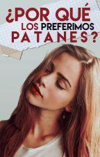 ¿Por qué los preferimos patanes? by xaneex