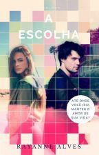 A Escolha - Romitri by RayanneAlves18