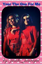 Your The One For Me ( Laurinah ) by jumbo_jauregui