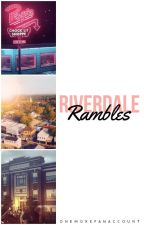 Riverdale Rambles by onemorefanaccount