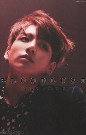 bloodlust | k.t.h & j.j.k by ChloeLouiseHales