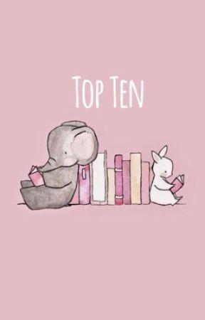Top Ten by sophia_1104