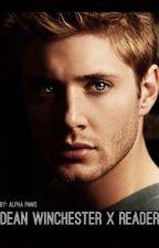 Dean Winchester X Reader  by alphapaws