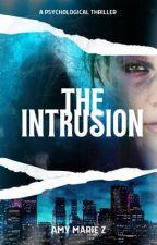 The Intrusion ✔️ by AmyMarieZ