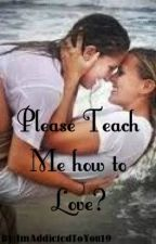 Please teach me how to love? (Lesbian Story) (slow update) by ImAddictedToYou19