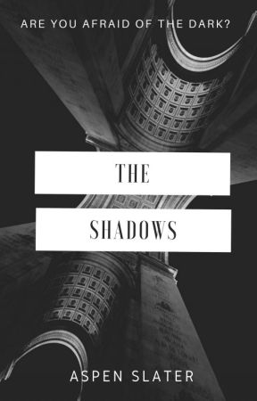 The Shadows by AspenSlater